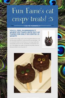 Fun Fairie's cat crispy treats! :3