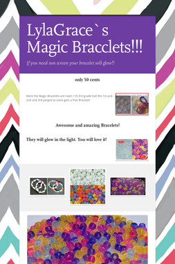 LylaGrace`s Magic Bracclets!!!