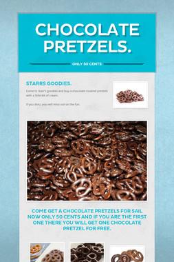 Chocolate Pretzels.
