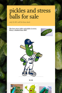pickles and stress balls for sale