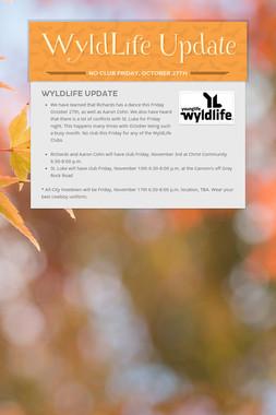 WyldLife Update