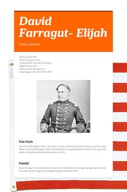 David Farragut- Elijah