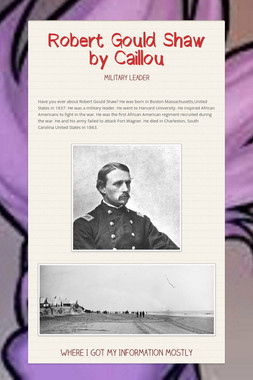 Robert Gould Shaw by Caillou