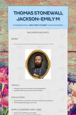 Thomas stonewall Jackson-Emily M