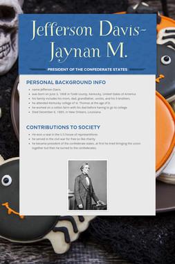 Jefferson Davis- Jaynan M.