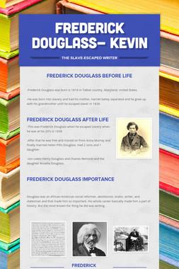 Frederick Douglass- Kevin