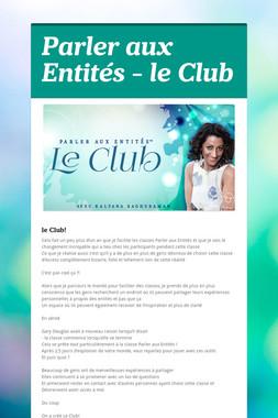 Parler aux Entités - le Club