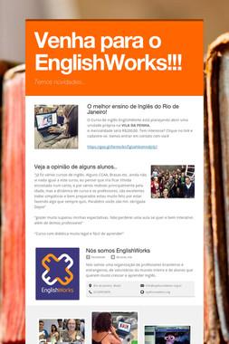Venha para o  EnglishWorks!!!
