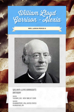 William Lloyd Garrison - Alexia