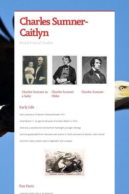 Charles Sumner- Caitlyn