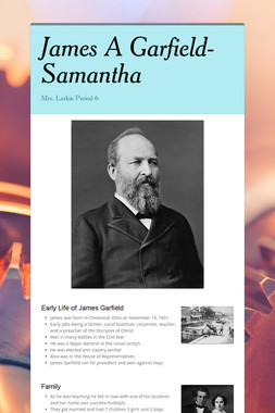 James A Garfield- Samantha