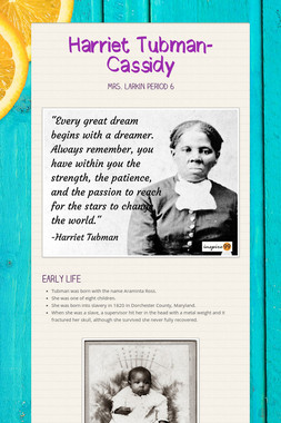 Harriet Tubman- Cassidy