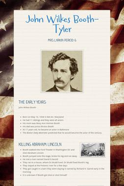 John Wilkes Booth- Tyler