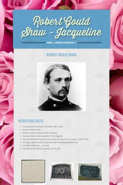 Robert Gould Shaw - Jacqueline
