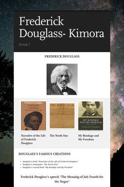 Frederick Douglass- Kimora