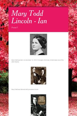 Mary Todd Lincoln - Ian