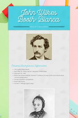 John Wilkes Booth- Bianca