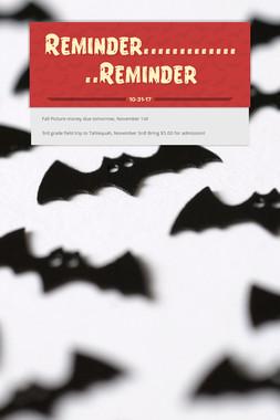 Reminder...............Reminder