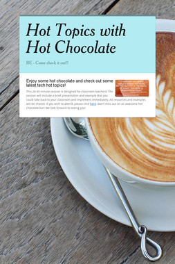 Hot Topics with Hot Chocolate