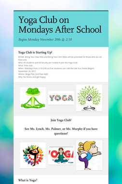 Yoga Club on Mondays After School