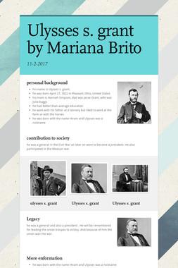 Ulysses s. grant by Mariana Brito