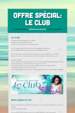 Offre Spécial: le Club
