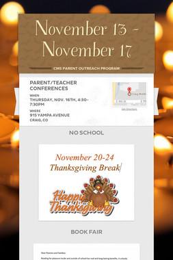 November 13 - November 17