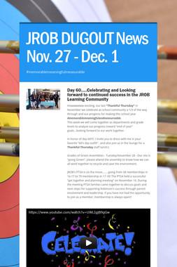 JROB DUGOUT News Nov. 27 - Dec. 1