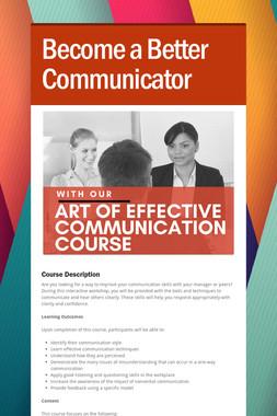 Become a Better Communicator