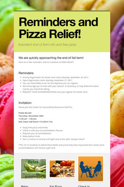 Reminders and Pizza Relief!
