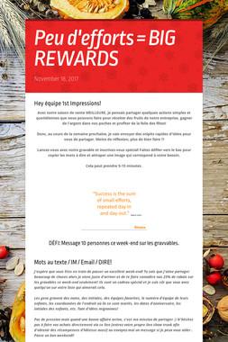Peu d'efforts = BIG REWARDS