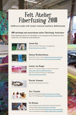 Felt Atelier Fiberfusing 2018