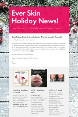 Ever Skin Holiday News!
