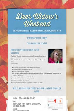 Deer Widow's Weekend- Date Added