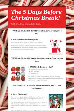 The 5 Days Before Christmas Break!