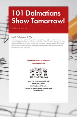 101 Dalmatians Show Tomorrow!