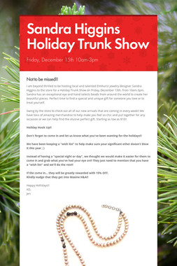 Sandra Higgins Holiday Trunk Show