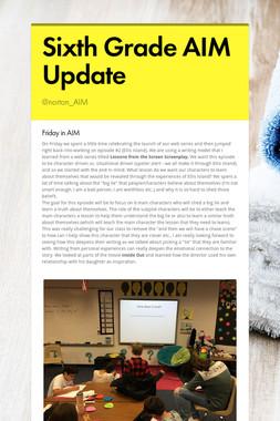 Sixth Grade AIM Update