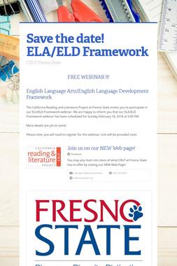 Save the date! ELA/ELD Framework