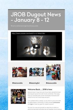 JROB Dugout News - January 8 - 12