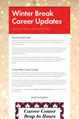 Winter Break Career Updates