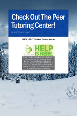 Check Out The Peer Tutoring Center!