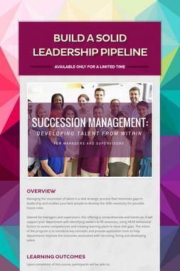 Build a Solid Leadership Pipeline