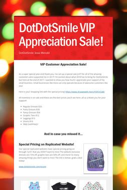 DotDotSmile VIP Appreciation Sale!