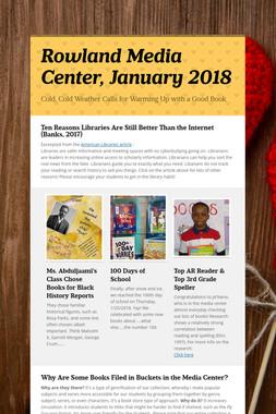 Rowland Media Center, January 2018