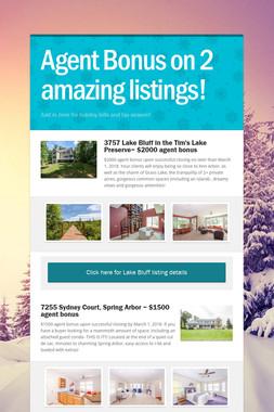 Agent Bonus on 2 amazing listings!