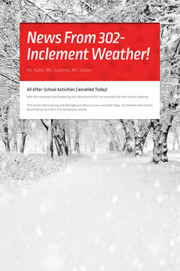 News From 302- Inclement Weather!
