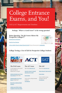 College Entrance Exams, and You!