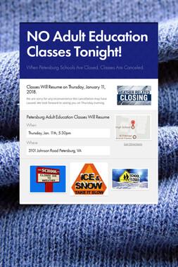 NO Adult Education Classes Tonight!