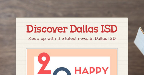 Discover Dallas ISD | Smore Newsletters for Education